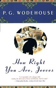HOW RIGHT YOU ARE, JEEVES by P. G. Wodehouse