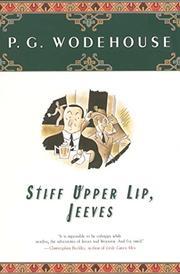 STIFF UPPER LIP, JEEVES by P. G. Wodehouse