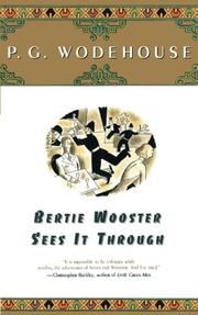 BERTIE WOOSTER SEES IT THROUGH by P. G. Wodehouse