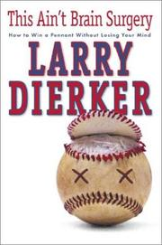 THIS AIN'T BRAIN SURGERY by Larry Dierker