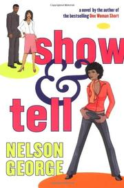 SHOW & TELL by Nelson George