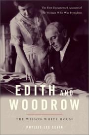 EDITH AND WOODROW by Phyllis Lee Levin