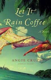 LET IT RAIN COFFEE by Angie Cruz