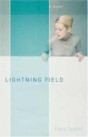 LIGHTNING FIELD by Dana Spiotta