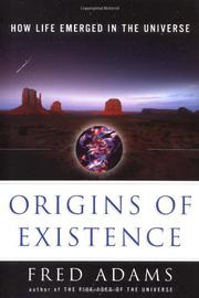ORIGINS OF EXISTENCE by Fred Adams