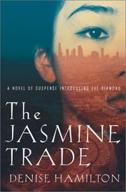 THE JASMINE TRADE by Denise Hamilton