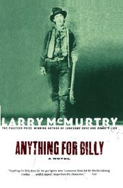 ANYTHING FOR BILLY  by Larry McMurtry