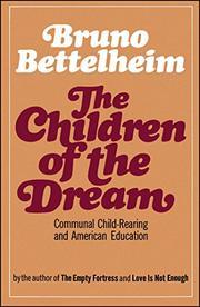 THE CHILDREN OF THE DREAM by Bruno Bettelheim