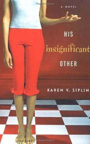 HIS INSIGNIFICANT OTHER by Karen V. Siplin