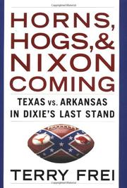 HORNS, HOGS, AND NIXON COMING by Terry Frei