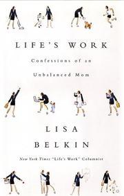 LIFE'S WORK by Lisa Belkin