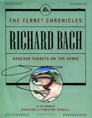 RANCHER FERRETS ON THE RANGE by Richard Bach