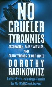 NO CRUELER TYRANNIES by Dorothy Rabinowitz