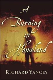 A BURNING IN HOMELAND by Richard Yancey