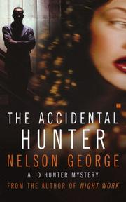 THE ACCIDENTAL HUNTER by Nelson George