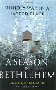 A SEASON IN BETHLEHEM by Joshua Hammer