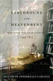 EARTHBOUND AND HEAVENBENT by Elizabeth Pendergast Carlisle