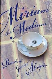 MIRIAM THE MEDIUM by Rochelle Jewel Shapiro