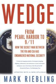 WEDGE: The Secret War Between the FBI and CIA by Mark Riebling