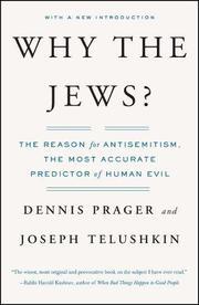 WHY THE JEWS: The Reason for Antisemitism by Dennis & Joseph Telushkin Prager