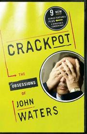 CRACKPOT: The Obsessions of John Waters by John Waters
