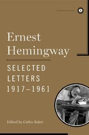ERNEST HEMINGWAY SELECTED LETTERS 1917-1961 by Ernest Hemingway