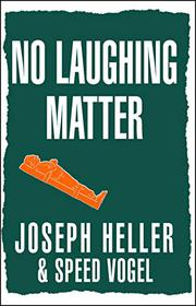 NO LAUGHING MATTER by Speed Vogel