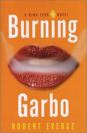 BURNING GARBO by Robert M. Eversz