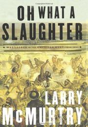 OH WHAT A SLAUGHTER by Larry McMurtry