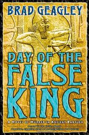 DAY OF THE FALSE KING by Brad Geagley