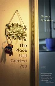 THE PLACE WILL COMFORT YOU by Naama Goldstein