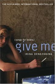 GIVE ME (SONGS FOR LOVERS) by Irina Denezhkina
