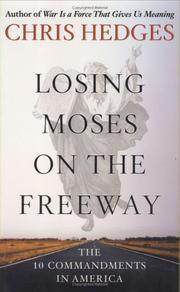 LOSING MOSES ON THE FREEWAY by Chris Hedges