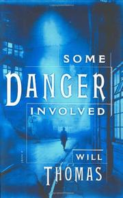 SOME DANGER INVOLVED by Will Thomas