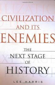 CIVILIZATION AND ITS ENEMIES by Lee Harris