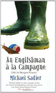 AN ENGLISHMAN À LA CAMPAGNE by Michael Sadler