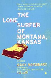 THE LONE SURFER OF MONTANA, KANSAS by Davy Rothbart