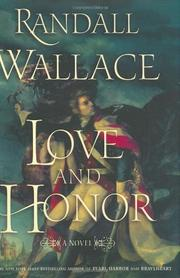 LOVE AND HONOR by Randall Wallace