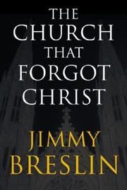 THE CHURCH THAT FORGOT CHRIST by Jimmy Breslin
