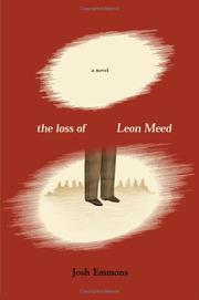 THE LOSS OF LEON MEED by Josh Emmons