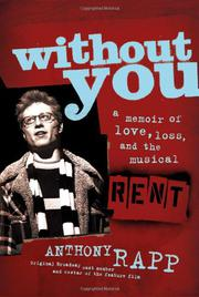 WITHOUT YOU by Anthony Rapp