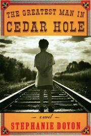 THE GREATEST MAN IN CEDAR HOLE by Stephanie Doyon