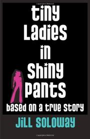 TINY LADIES IN SHINY PANTS by Jill Soloway