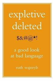 EXPLETIVE DELETED by Ruth Wajnryb