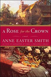 A ROSE FOR THE CROWN by Anne Easter Smith