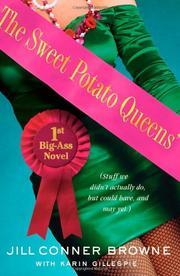 THE SWEET POTATO QUEENS' FIRST BIG-ASS NOVEL by Jill Conner Browne