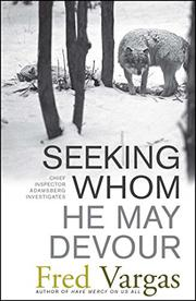 SEEKING WHOM HE MAY DEVOUR by Fred Vargas