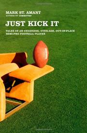 JUST KICK IT by Mark St. Amant