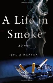 A LIFE IN SMOKE by Julia Hansen
