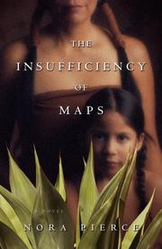 THE INSUFFICIENCY OF MAPS by Nora Pierce